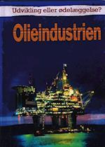 Olieindustrien (Udvikling eller ødelæggelse?)