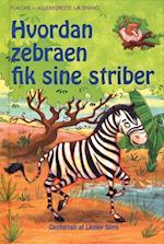 Hvordan zebraen fik sine striber (Flachs - allerførste læsning)