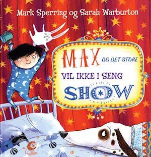 Max og det store vil ikke i seng show