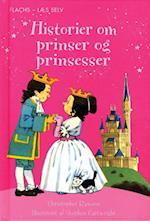 Historier om prinser og prinsesser (Flachs - læs selv)