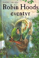 Robin Hoods eventyr (Flachs - læs selv)