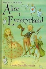 Alice i Eventyrland (Flachs - læs selv)
