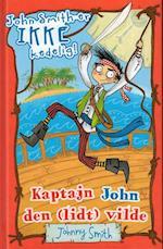Kaptajn John den (lidt) vilde (John Smith er ikke kedelig, nr. 1)