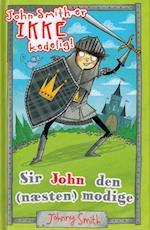 Sir John den (næsten) modige (John Smith er ikke kedelig, nr. 2)