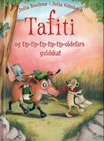 Tafiti og tip-tip-tip-tip-tip-oldefars guldskat (Tafiti, nr. 4)