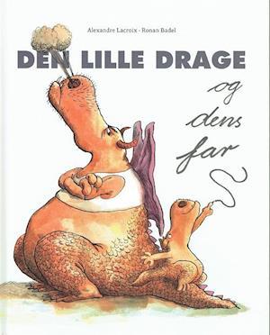 Bog, indbundet Den lille drage og dens far af Ronan Badel, Alexandre LaCroix