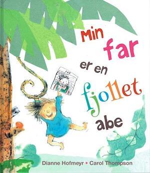 Bog, indbundet Min far er en fjollet abe af Dianne Hofmeyr