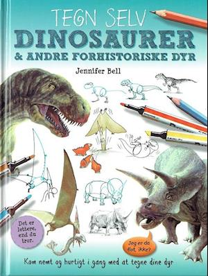 Bog indbundet Tegn selv dinosaurer & andre forhistoriske dyr af Jennifer Bell