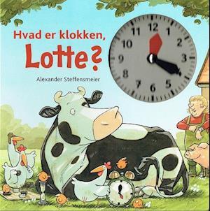 Bog, hæftet Hvad er klokken, Lotte? af Alexander Steffensmeier