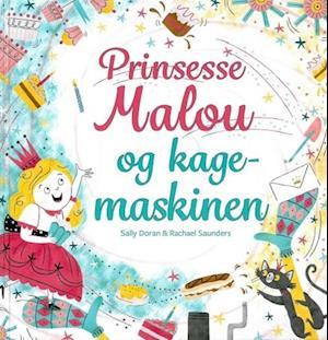 rachael saunders – Prinsesse malou og kagemaskinen på saxo.com
