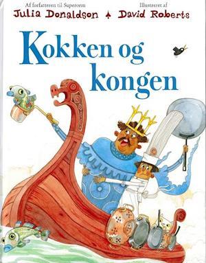 julia donaldson Kokken og kongen fra saxo.com