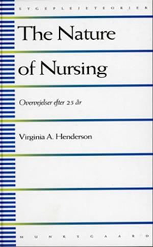 Bog, indbundet The Nature of Nursing af Virginia A. Henderson