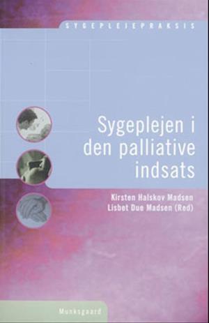 Bog, hæftet Sygeplejen i den palliative indsats af Bente Jensen, Ulla Giersing, Bente Appel Esbensen