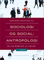 Sociologi og socialantropologi - mellem mennesker og samfund