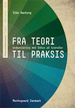 Fra teori til praksis (Erhvervsuddannelserne : didaktik, undervisning, læring)