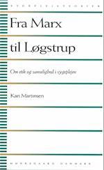 Fra Marx til Løgstrup (Sygeplejeteorier)