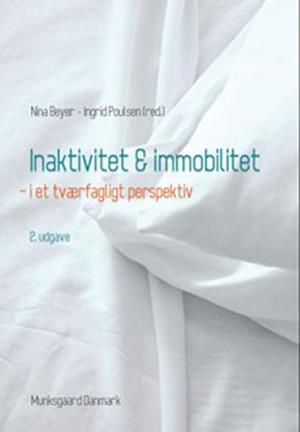 Bog, hæftet Inaktivitet og immobilitet - i et tværfagligt perspektiv af Annie Høgh, Bente Klarlund Pedersen, Charlotte Suetta