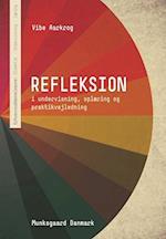 Refleksion i undervisning, oplæring og praktikvejledning (Erhvervsuddannelserne : didaktik, undervisning, læring)