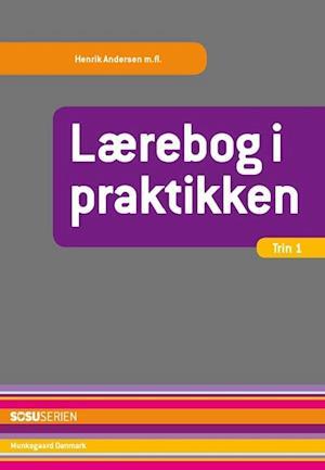 Bog, hæftet Lærebog i praktikken, trin 1 af Henrik Andersen, Bente Kofoed, Anette Perrild