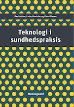 Teknologi i sundhedspraksis af Anders Albrechtslund, Ayo Wahlberg, Cathrine Hasse