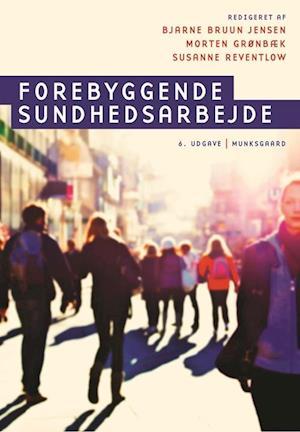 Forebyggende sundhedsarbejde-bjarne bruun jensen-bog fra bjarne bruun jensen fra saxo.com