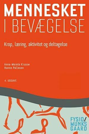 Bog, hæftet Mennesket i bevægelse af Anne-Merete Kissow, Hanne Pallesen