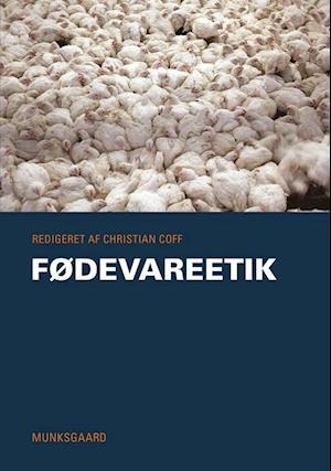 Bog, hæftet Fødevareetik af Henrik Selsøe Sørensen, Steen Brock, Ulrik Houlind Rasmussen
