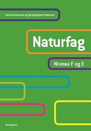 Bog, indbundet Naturfag - niveau F og E af Henrik Andersen, Ole Bjerglund Pedersen, Vian Bech