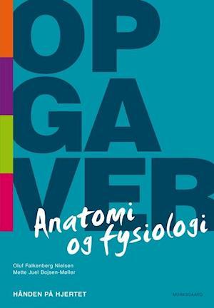 Bog hæftet Anatomi og fysiologi af Oluf Falkenberg Nielsen Mette Juel Bojsen-Møller