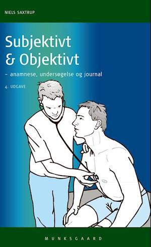 niels saxtrup Subjektivt & objektivt-niels saxtrup-bog på saxo.com