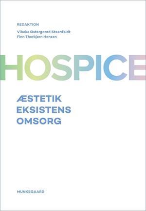 Bog hæftet Hospice af Vibeke Østergaard Steenfeldt Anja Bihl-Nielsen Anne Charlotte Overgaard Hjorth