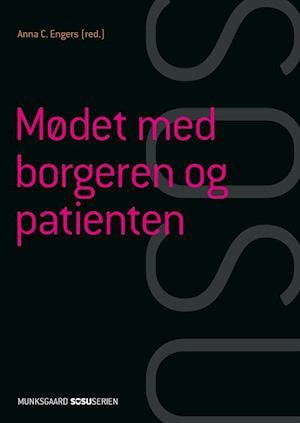 Bog, indbundet Mødet med borgeren og patienten (SSA) af Bente Søndergaard, Kirsten Halskov Madsen, Henrik Wiben