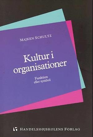 majken schultz Kultur i organisationer-majken schultz-bog fra saxo.com