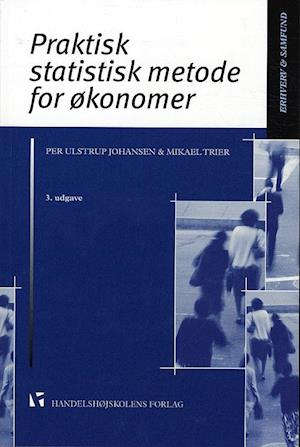 Bog, hæftet Praktisk statistisk metode for økonomer af Mikael Trier, Per Ulstrup Johansen