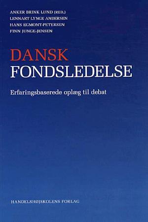 Bog, hæftet Dansk fondsledelse af Anker Brink Lund red