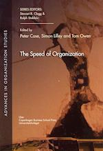 The Speed of Organization (Advances in organization studies, nr. 19)
