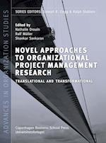 Novel Approaches to Organizational Project Management Research (Advances in organization studies, nr. 29)