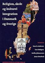 Religion, skole og kulturel integration i Danmark og Sverige (Chaos. Særnummer)
