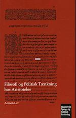 Filosofi og politisk tænkning hos Aristoteles (Studier fra sprog- og oldtidsforskning, nr. 345)