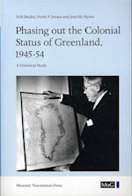 Phasing out the Colonial Status of Greenland, 1945-54 (Meddelelser om Grønland)