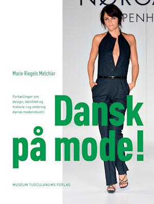 f39bcbed3f5 Få Dansk på mode! af Marie Riegels Melchior som Hæftet bog på dansk ...