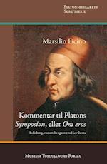 Kommentar til Platons Symposion. eller Om eros (Platonselskabets skriftserie, nr. 15)