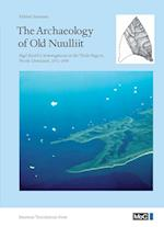 The Archaeology of Old Nuulliit (Museum Tusculanum Press Monographs on Greenland)