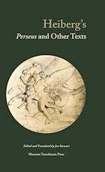 Heiberg's Perseus and Other Texts (Texts from Golden Age Denmark, nr. 6)