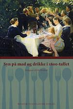 Syn på mad og drikke i 1800-tallet af Ole Hyldtoft
