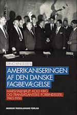 Amerikaniseringen af den danske fagbevægelse af Dino Knudsen