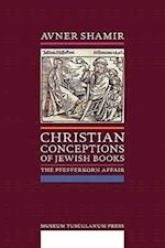 Christian Conceptions of Jewish Books: The Pfefferkorn Affair