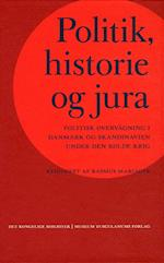 Politik, historie og jura (Danish humanist texts and studies, nr. 42)