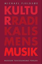 Kulturradikalismens musik (Danish humanist texts and studies, nr. 45)