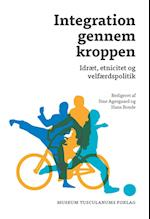 Integration gennem kroppen (Migration & integration, nr. 5)